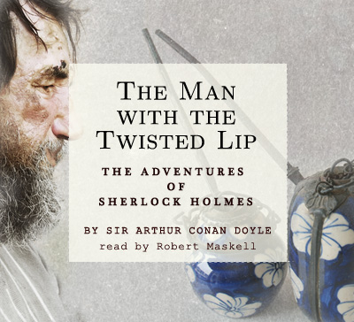 the man with the twisted lip essays The man with the twisted lip the man this is particularly obvious in the man with the twisted lip sherlock holmes essay compare the two short stories man.